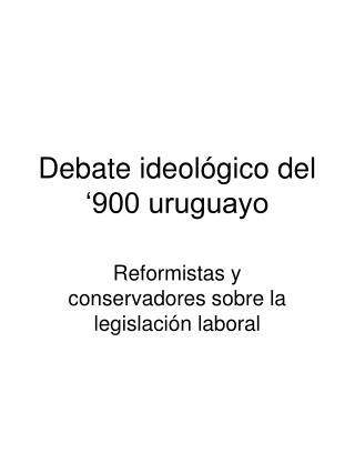 Debate ideológico del '900 uruguayo