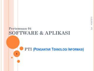 PTI  (Pengantar Teknologi Informasi)
