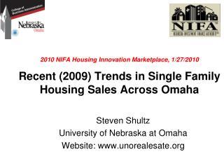 Steven Shultz University of Nebraska at Omaha Website: unorealesate