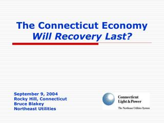 The Connecticut Economy Will Recovery Last?
