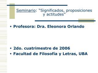 Seminario :  �Significados, proposiciones y actitudes�