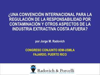 por Jorge M. Radovich CONGRESO CONJUNTO IIDM-USMLA FAJARDO, PUERTO RICO
