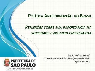 Mário Vinícius Spinelli Controlador-Geral do Município de São Paulo agosto de 2014