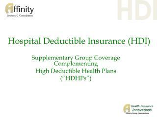 Hospital Deductible Insurance (HDI)