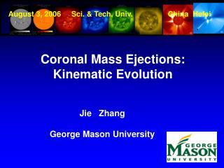 Coronal Mass Ejections: Kinematic Evolution