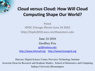 Cloud versus Cloud: How Will Cloud Computing Shape Our World?