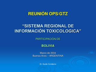 """REUNIÓN OPS/GTZ """"SISTEMA REGIONAL DE INFORMACIÓN TOXICOLOGICA"""""""