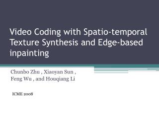 Video Coding with  Spatio -temporal Texture Synthesis and Edge-based  inpainting