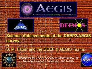 Science Achievements of the DEEP2/AEGIS survey by S. M. Faber and the DEEP & AEGIS Teams