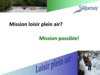 Mission loisir plein air?