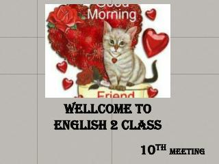 Wellcome  to ENGLISH 2 class