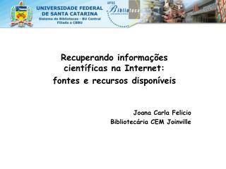 Recuperando informações científicas na Internet:  fontes e recursos disponíveis