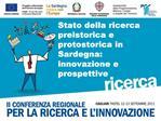 Stato della ricerca preistorica e protostorica in Sardegna: innovazione e prospettive