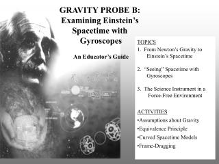 TOPICS 1.  From Newton's Gravity to         Einstein's Spacetime