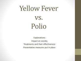 Yellow Fever             vs.                            Polio