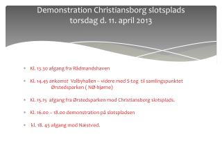 Demonstration  Christiansborg slotsplads torsdag d.  11.  april 2013