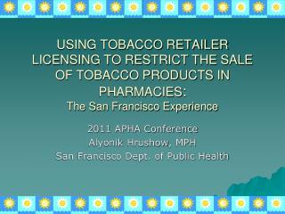 2011 APHA Conference Alyonik Hrushow , MPH San Francisco Dept. of Public Health