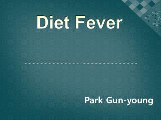 Diet Fever