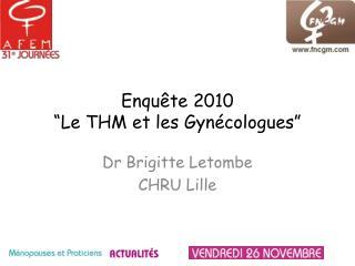 """Enquête 2010 """" Le THM et les Gynécologues """""""