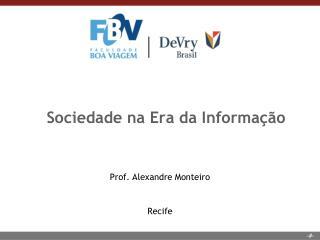 Sociedade  na Era da  Informação