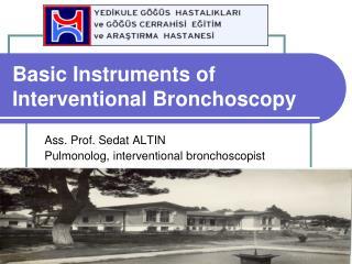 Basic Instrument s of Interventional Bronchoscopy