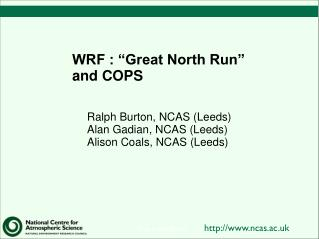 WRF : �Great North Run� and COPS