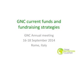 GNC current funds and fundraising strategies