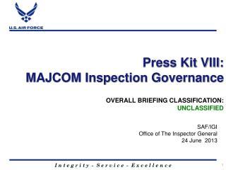 Press Kit VIII: MAJCOM Inspection Governance