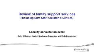 Review of family support services (including Sure Start Children's Centres)