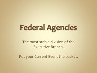 Federal Agencies