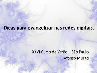 Dicas para evangelizar nas redes digitais.