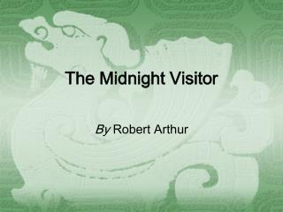 The Midnight Visitor
