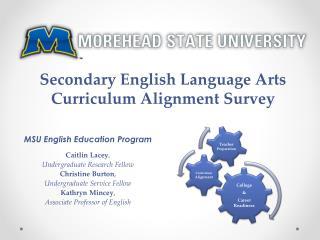 MSU English Education Program Caitlin Lacey , Undergraduate Research Fellow Christine Burton ,