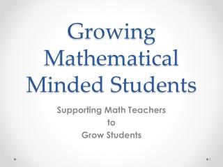 Growing Mathematical Minded Students