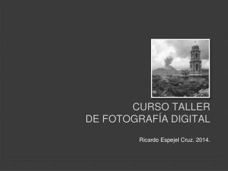 CURSO TALLER  DE FOTOGRAFÍA DIGITAL