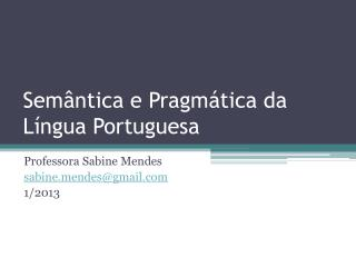 Semântica e Pragmática da Língua Portuguesa