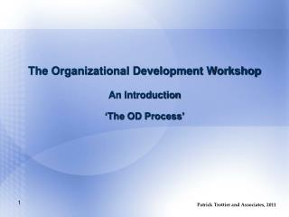 The Organizational Development Workshop An Introduction 'The OD Process'