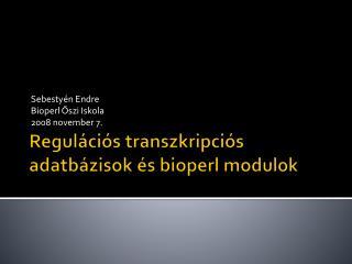 Regulációs transzkripciós adatbázisok és bioperl modulok