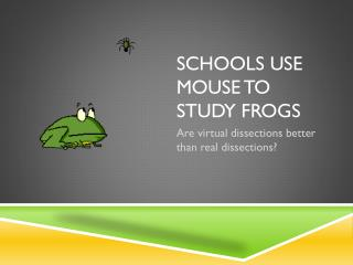 Schools use mouse to study frogs
