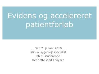 Evidens og accelereret patientforløb