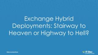 Exchange Hybrid Deployments: Stairway to Heaven or Highway to Hell?