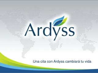 Una cita con Ardyss cambiará tu vida