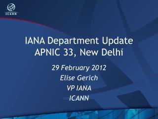 IANA  Department Update APNIC 33, New Delhi