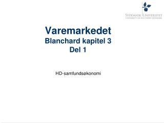 Varemarkedet Blanchard kapitel 3 Del 1