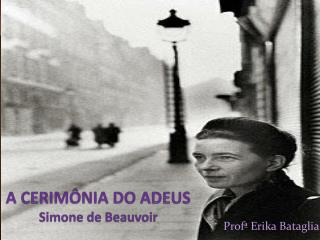 A CERIMÔNIA DO ADEUS Simone de Beauvoir