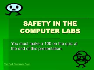 SAFETY IN THE COMPUTER LABS