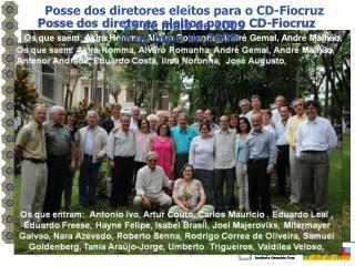Posse dos diretores eleitos para o CD-Fiocruz  25 de maio de 2009