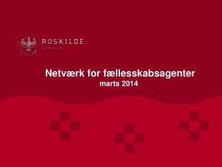 Netværk for fællesskabsagenter marts 2014