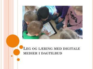 Leg og l�ring med digitale medier i dagtilbud