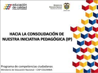 Programa de competencias ciudadanas Ministerio de Educación Nacional – CISP COLOMBIA